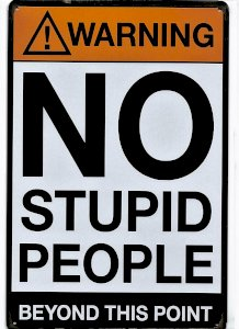 Warning No Stupid People Metal Sign Garage Wall Man Cave Game Room Workshop Decor