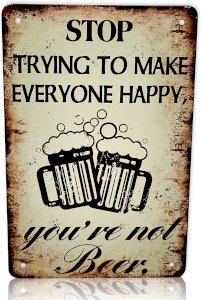 Stop Trying to Make Everyone Happy, Youre Not Beer Bar Sign Man Cave Sign | Funny Home Decor Mancave Bar Decor Metal Sign 8x12 Inches