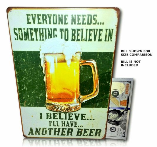 Something To Believe In I'll Have another Beer Sign Tin Metal Man-Cave Decor