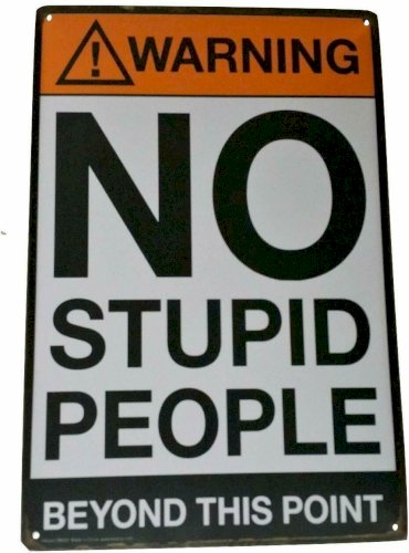 Warning No Stupid People Metal Sign Garage Wall Man Cave Game Room Workshop Decor